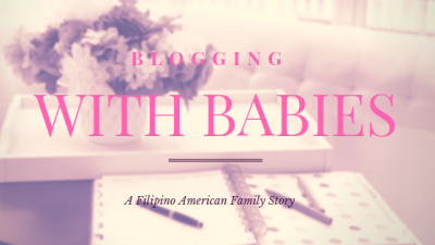 Blogging with Babies: A Filipino American Family Story