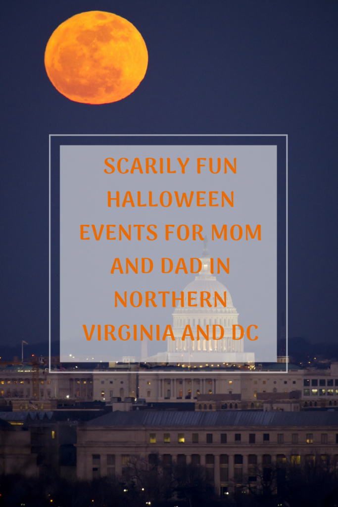 Blogging with Babies Scarily Fun Halloween Events for Mom and Dad in NOVA 2018